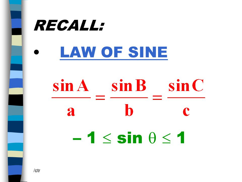 RECALL: Sine values of supplementary angles are equal.