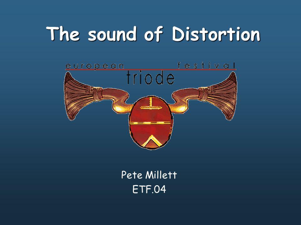 The sound of Distortion Pete Millett ETF.04