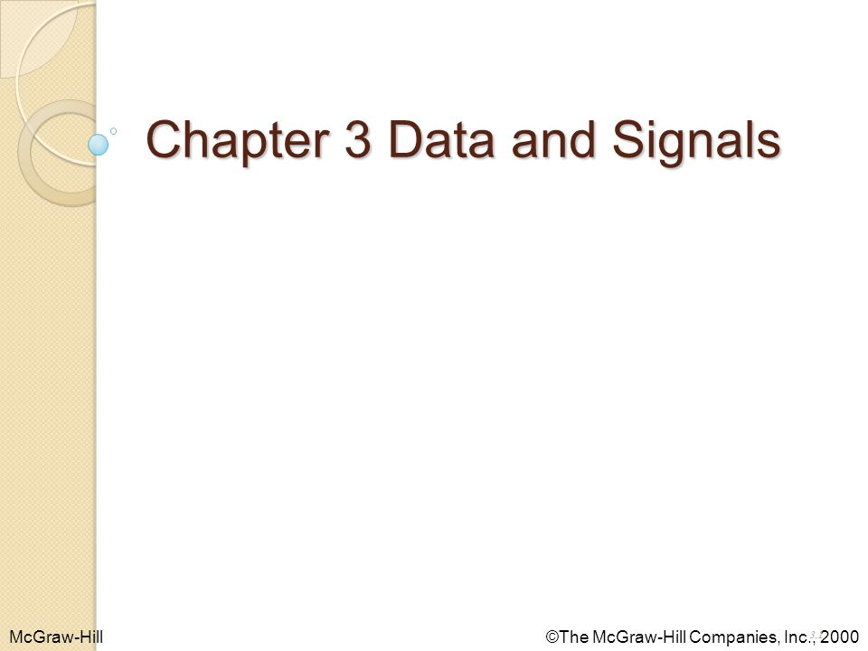 McGraw-Hill©The McGraw-Hill Companies, Inc., 2000 Chapter 3 Data and Signals 3.1