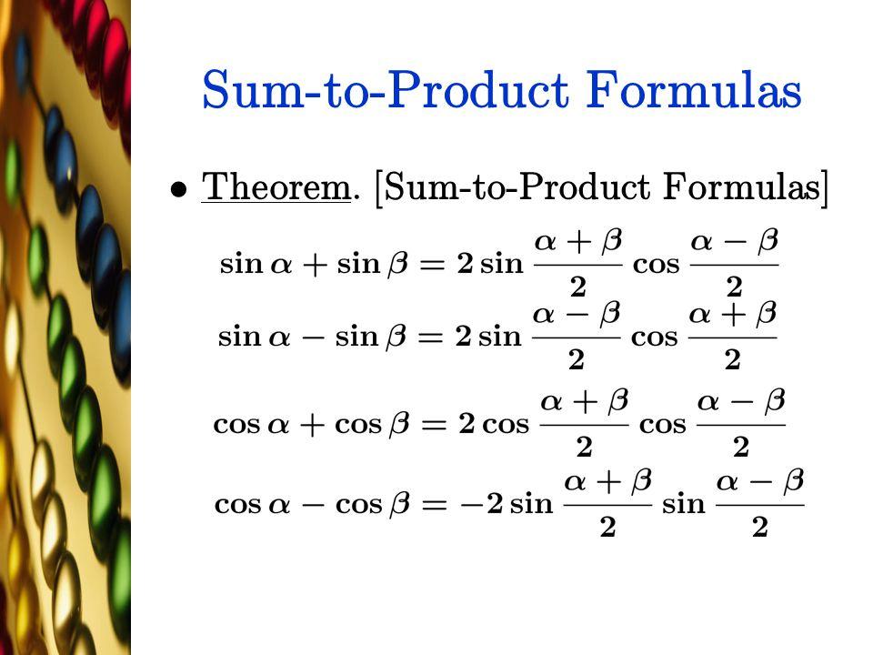 Sum-to-Product Formulas Theorem. [Sum-to-Product Formulas]
