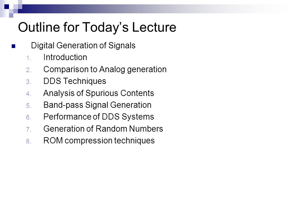 Outline for Today's Lecture Digital Generation of Signals 1.