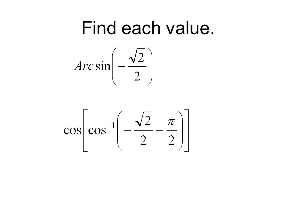 Find each value.