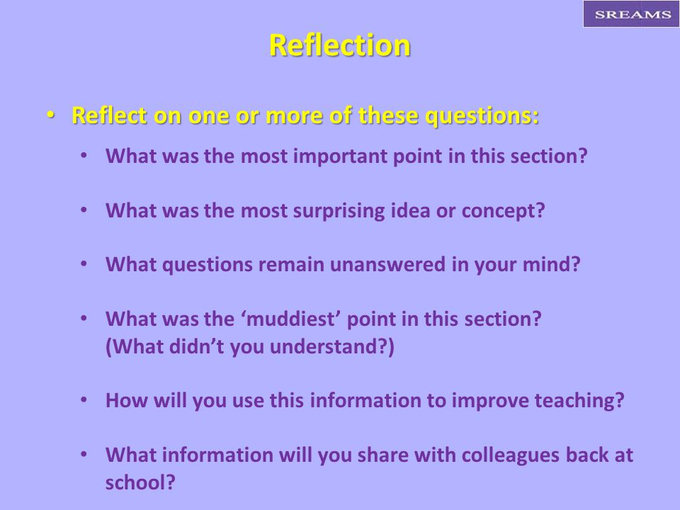 Reflection Reflect on one or more of these questions: Reflect on one or more of these questions: What was the most important point in this section.