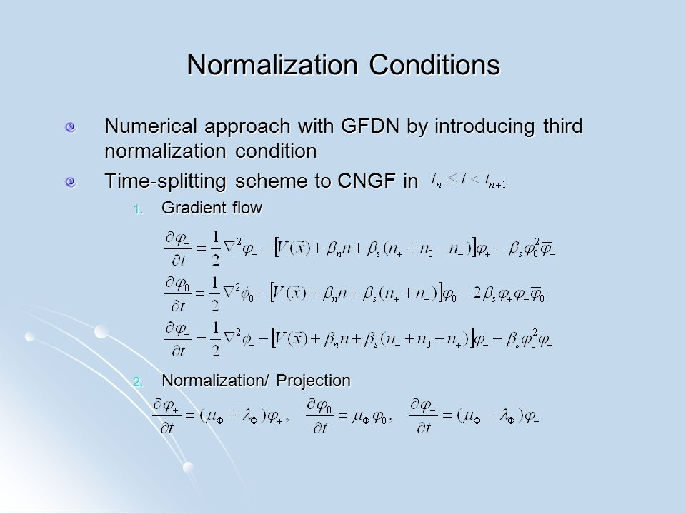 Normalization Conditions Numerical approach with GFDN by introducing third normalization condition Time-splitting scheme to CNGF in 1.