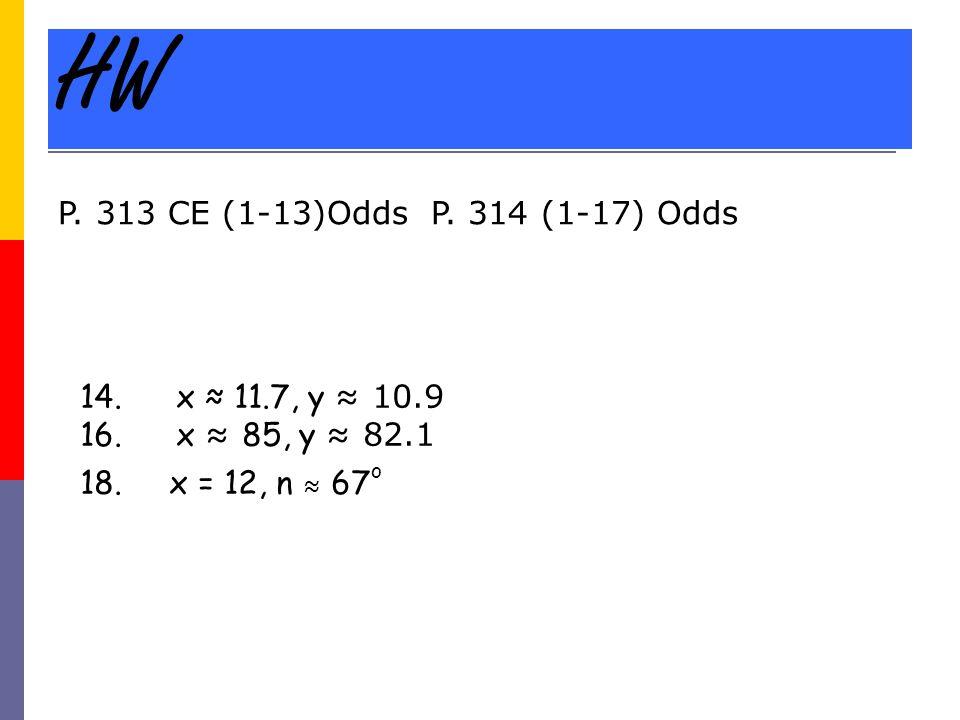 HW 14. x ≈ 11.7, y ≈ 10.9 16. x ≈ 85, y ≈ 82.1 18.