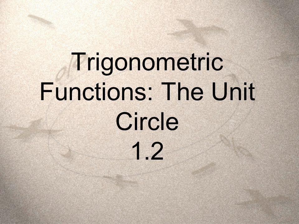 Trigonometric Functions: The Unit Circle 1.2