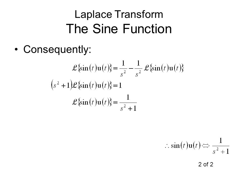 Laplace Transform The Sine Function Consequently: 2 of 2