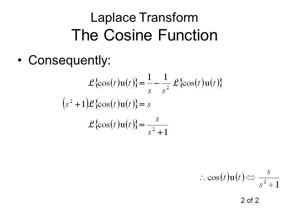 Laplace Transform The Cosine Function Consequently: 2 of 2