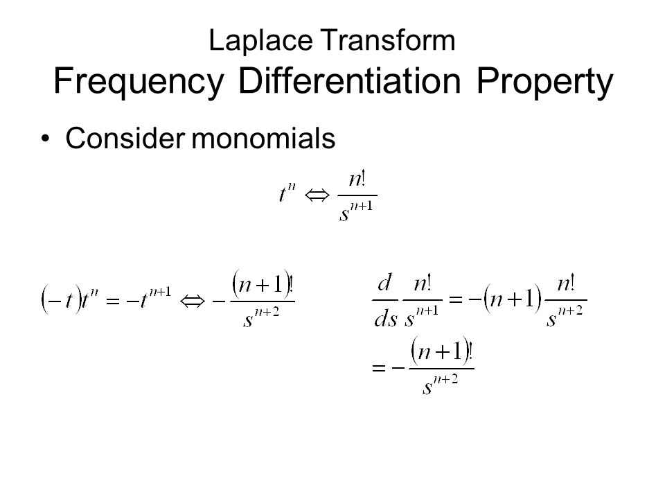 Laplace Transform Frequency Differentiation Property Consider monomials