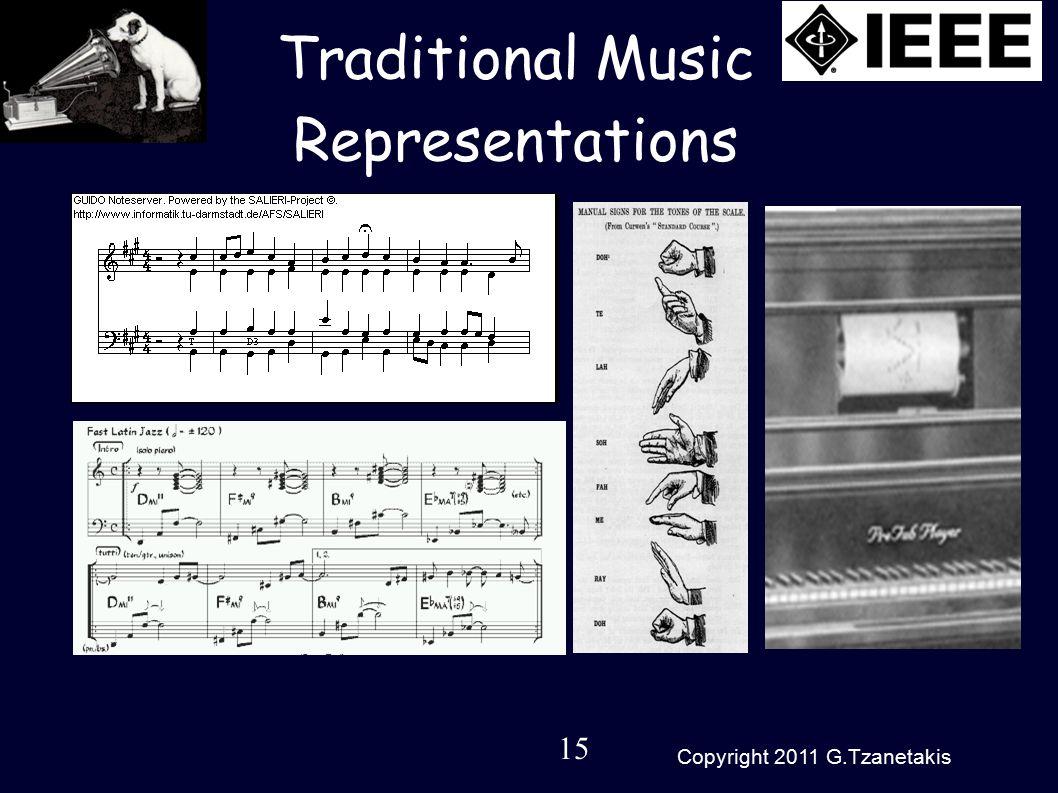 15 Copyright 2011 G.Tzanetakis Traditional Music Representations