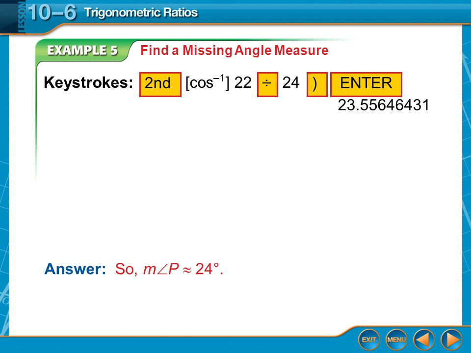 Example 5 Find a Missing Angle Measure Answer: So, m  P  24°.