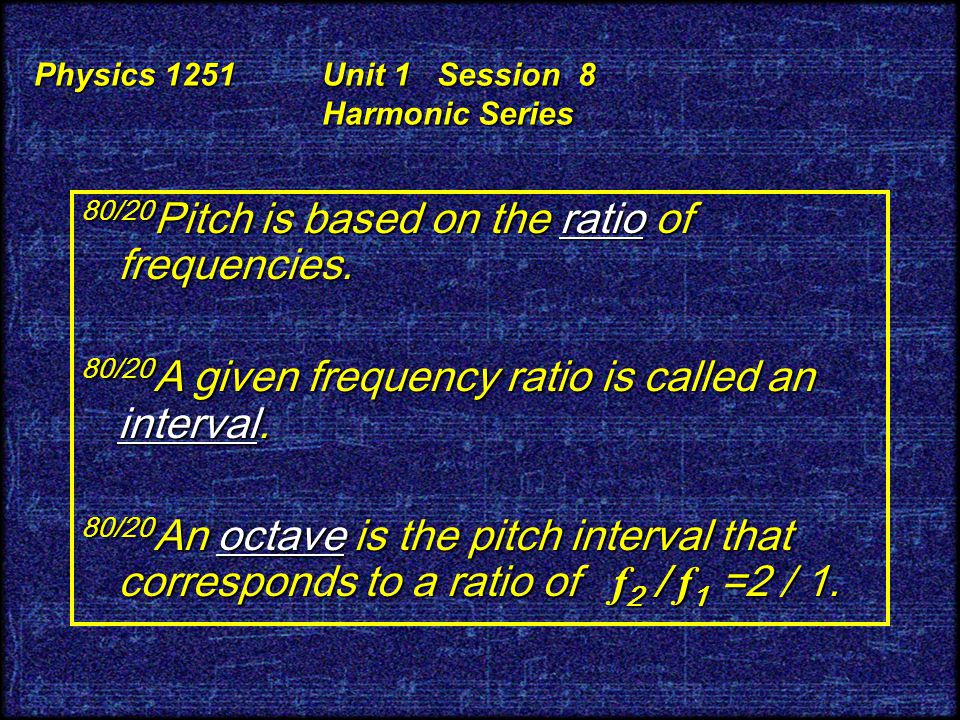 Physics 1251 Unit 1 Session 8 Harmonic Series Correlation of physical with musical characteristics: Amplitude—Intensity (A 2 ) Amplitude—Intensity (A 2 ) Frequency Frequency Waveform (phase + harmonic series) Waveform (phase + harmonic series) ♫ Loudness ♫ Pitch ♫ Timbre