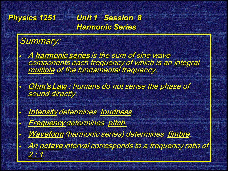 Physics 1251 Unit 1 Session 8 Harmonic Series 80/20 Pitch is based on the ratio of frequencies.