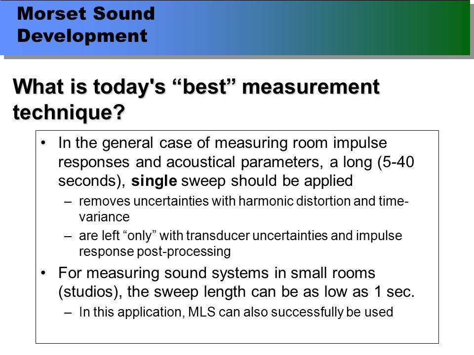 Morset Sound Development What is today s best measurement technique.