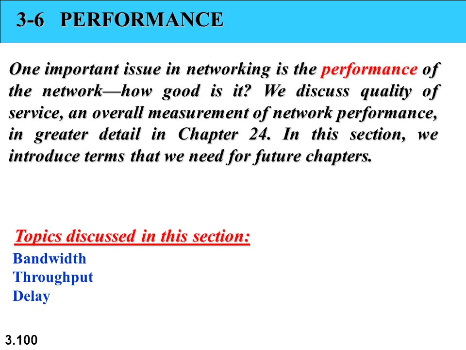 3.100 3-6 PERFORMANCE One important issue in networking is the performance of the network—how good is it.