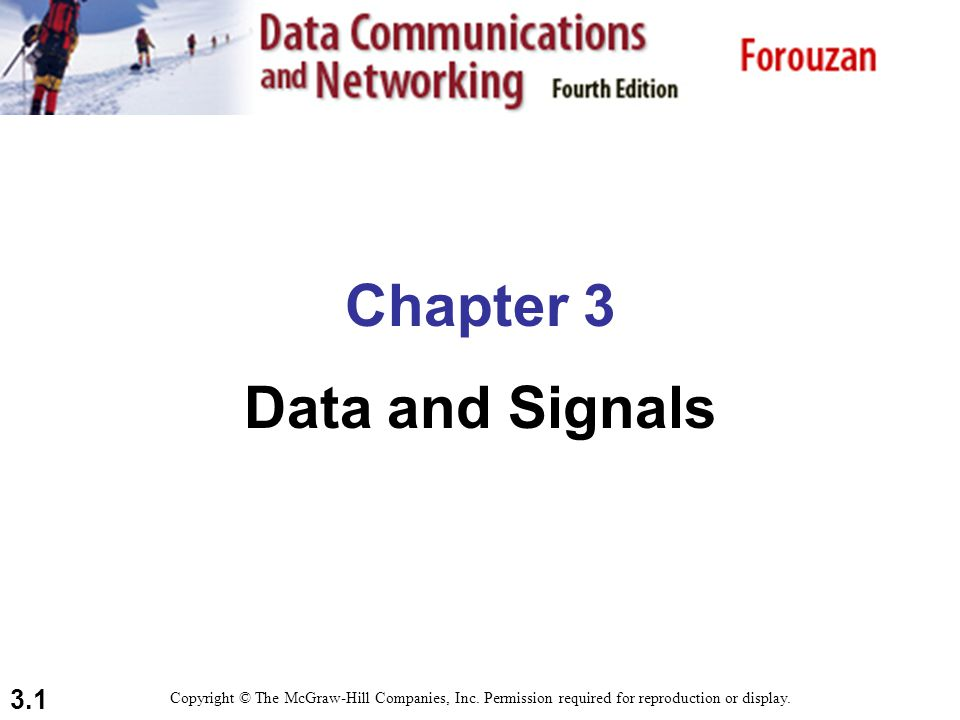 3.1 Chapter 3 Data and Signals Copyright © The McGraw-Hill Companies, Inc.