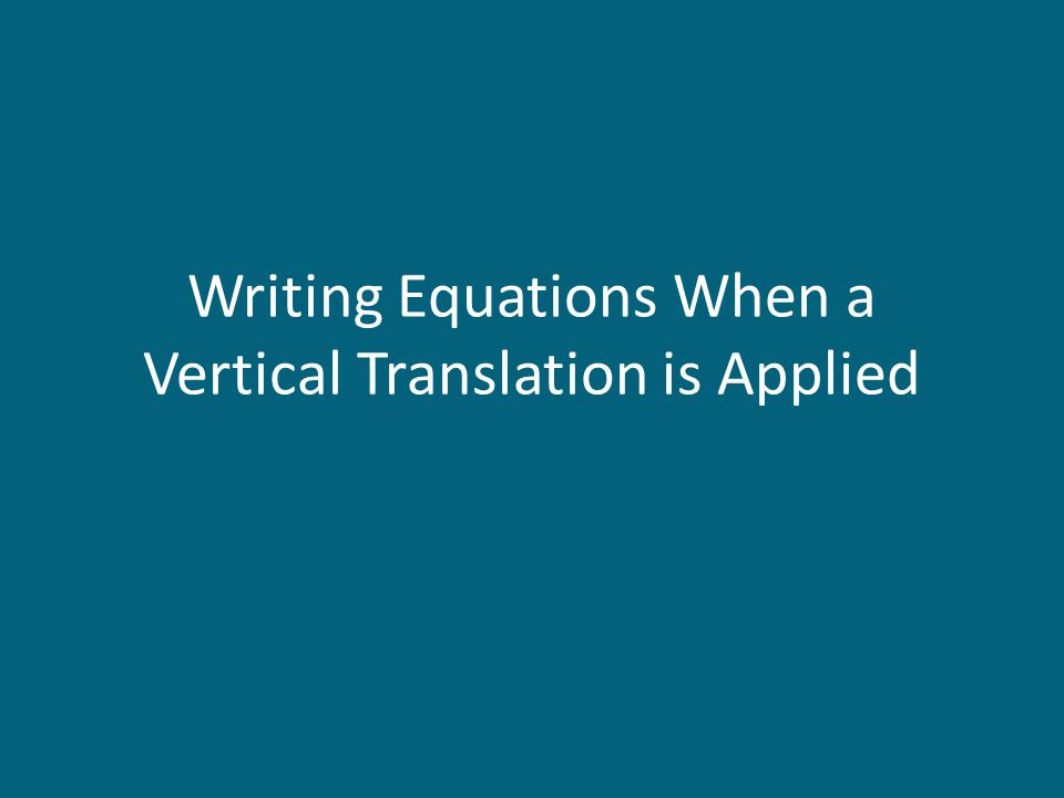 Writing Equations When a Vertical Translation is Applied