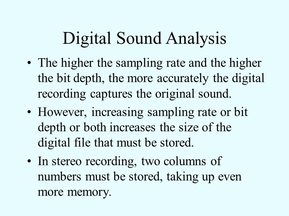 Digital Sound Analysis At each sample point, the computer also digitizes the amplitude value into one of N equidistant categories. The number of categ