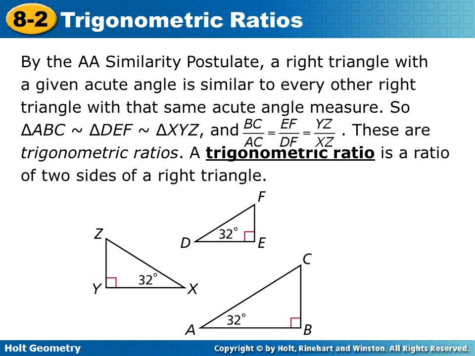Holt Geometry 8-2 Trigonometric Ratios Example 4A: Using Trigonometric Ratios to Find Lengths Find the length.