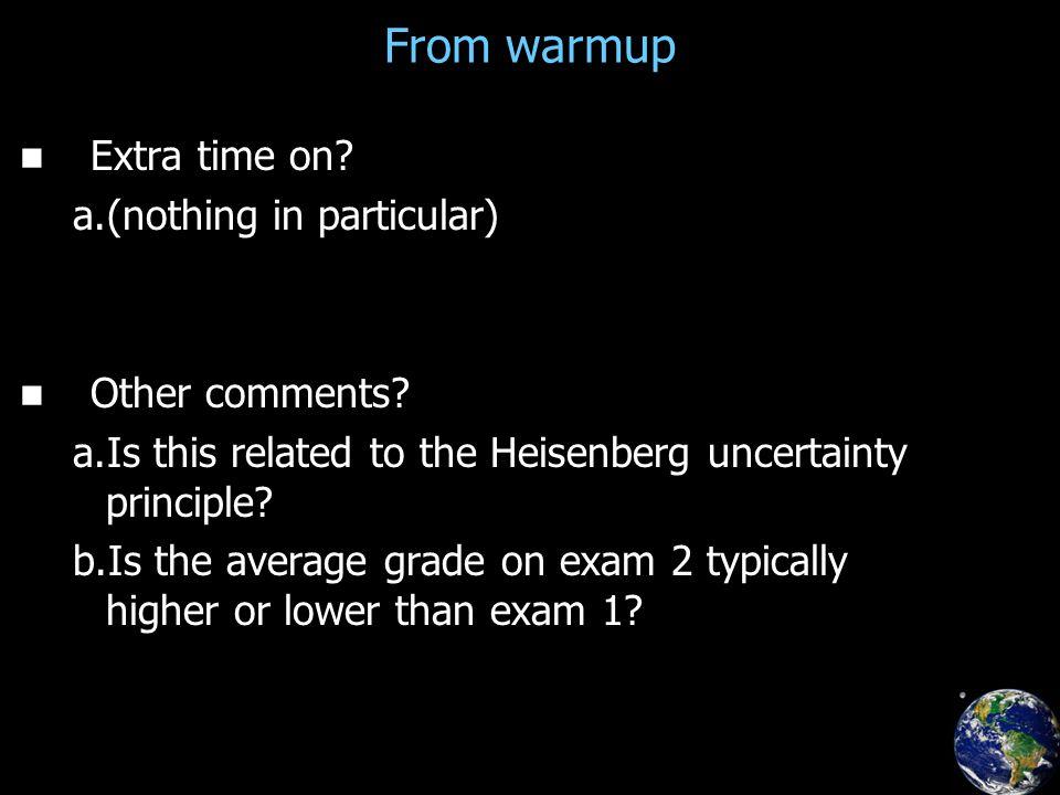 Uncertainty Relationships Position & k-vector Time &  Quantum Mechanics: momentum p =  k energy E =    = h bar = Plank's constant /(2  )
