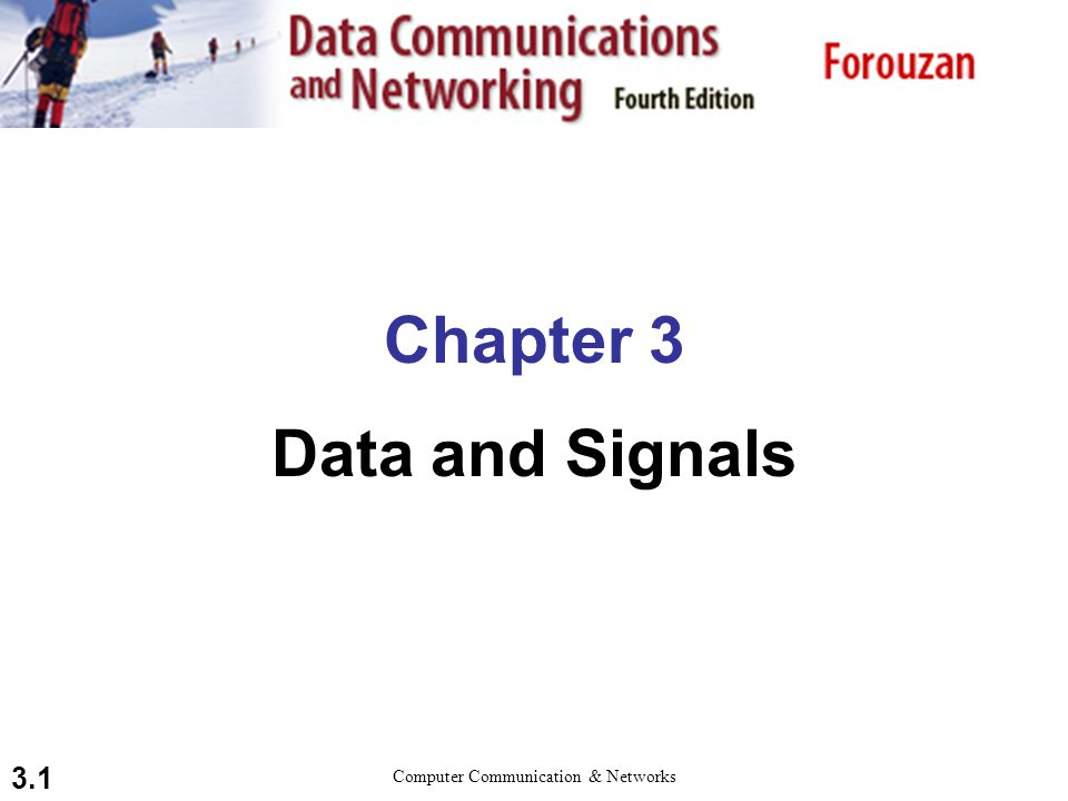 3.2 To be transmitted, data must be transformed to electromagnetic signals. Note