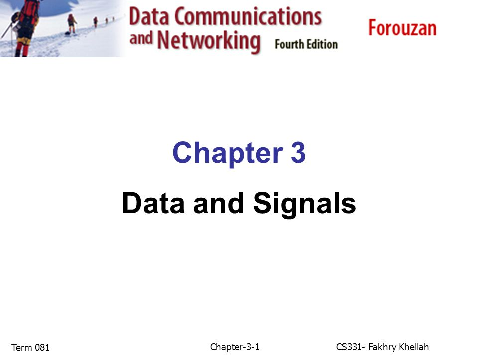Chapter-3-1CS331- Fakhry Khellah Term 081 Chapter 3 Data and Signals