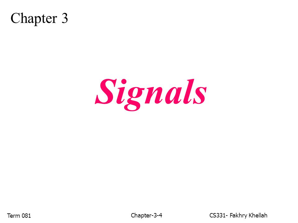 Chapter-3-4CS331- Fakhry Khellah Term 081 Chapter 3 Signals