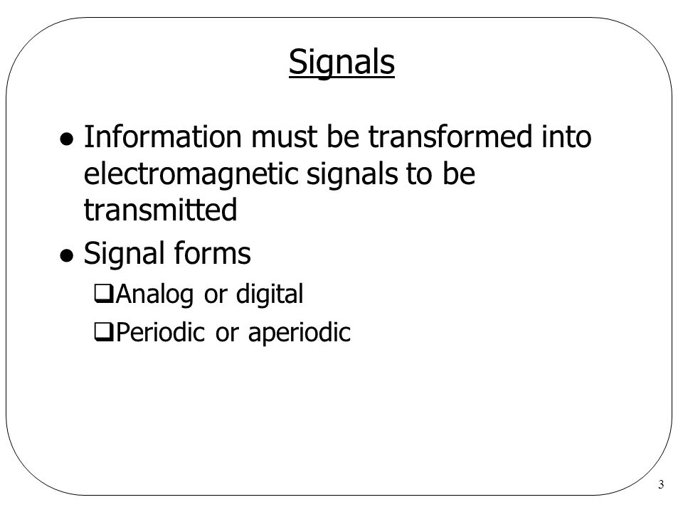4 Analog/Digital Signals l Analog signal  Continuous waveform  Can have a infinite number of values in a range l Digital signal  Discrete  Can have only a limited number of values  E.g., 0 or 1