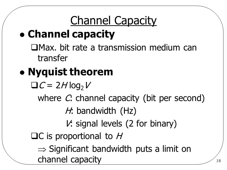 38 Channel Capacity l Channel capacity  Max.
