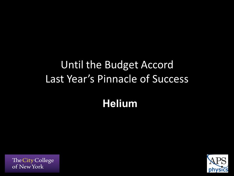 Until the Budget Accord Last Year's Pinnacle of Success Helium