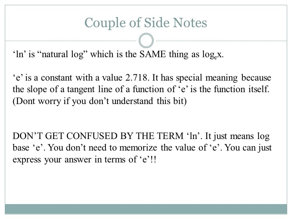 'ln' is natural log which is the SAME thing as log e x.
