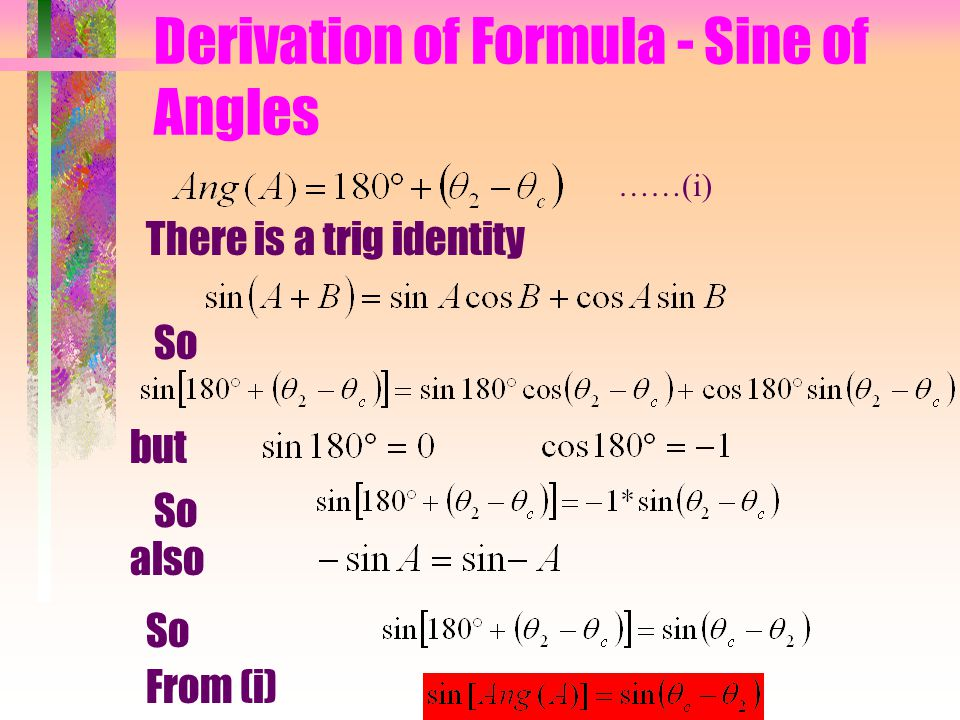Derivation of Formula - Sine of Angles There is a trig identity So but also So From (i) So ……(i)