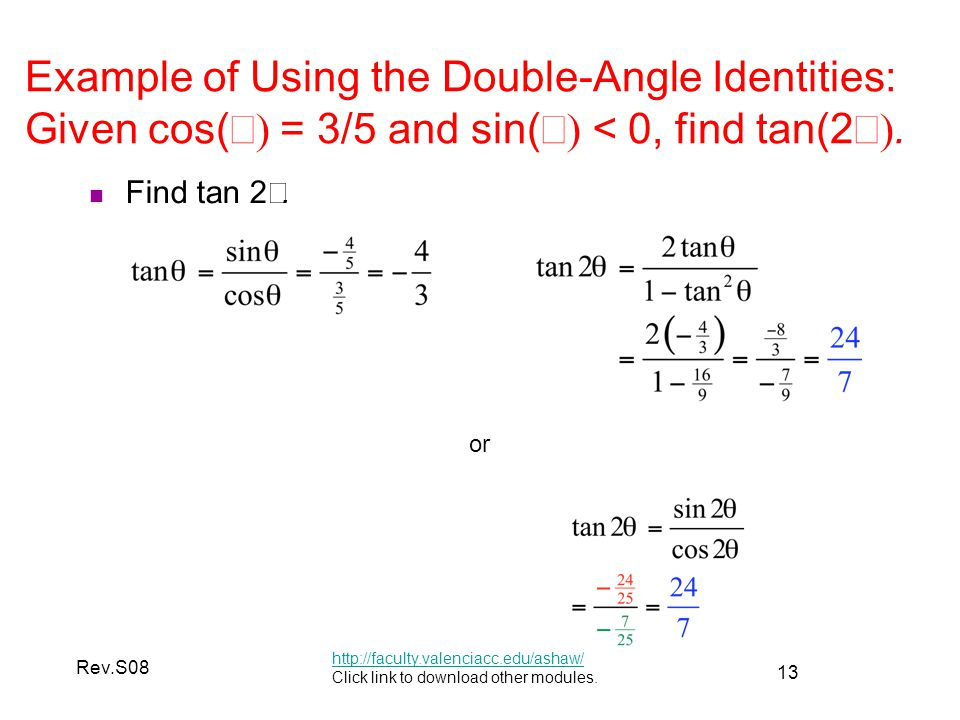 13 Rev.S08 Example of Using the Double-Angle Identities: Given cos(  = 3/5 and sin(  < 0, find tan(2 .