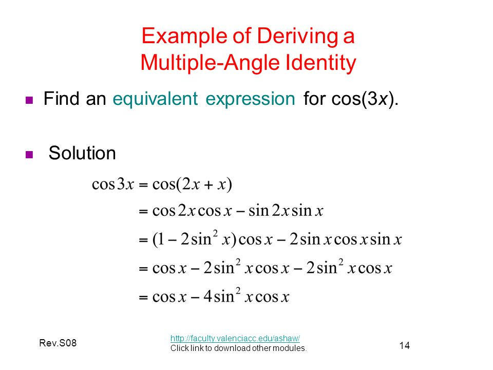 14 Rev.S08 Example of Deriving a Multiple-Angle Identity http://faculty.valenciacc.edu/ashaw/ Click link to download other modules.