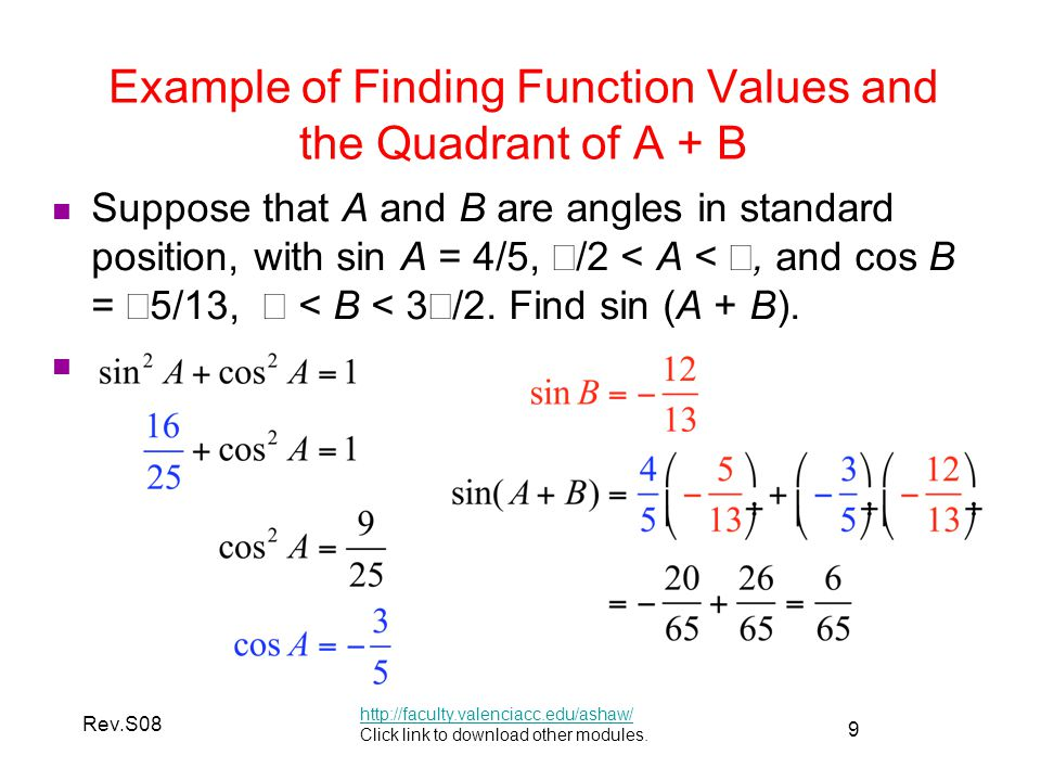 9 Rev.S08 Example of Finding Function Values and the Quadrant of A + B http://faculty.valenciacc.edu/ashaw/ Click link to download other modules.