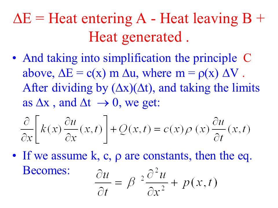  E = Heat entering A - Heat leaving B + Heat generated.