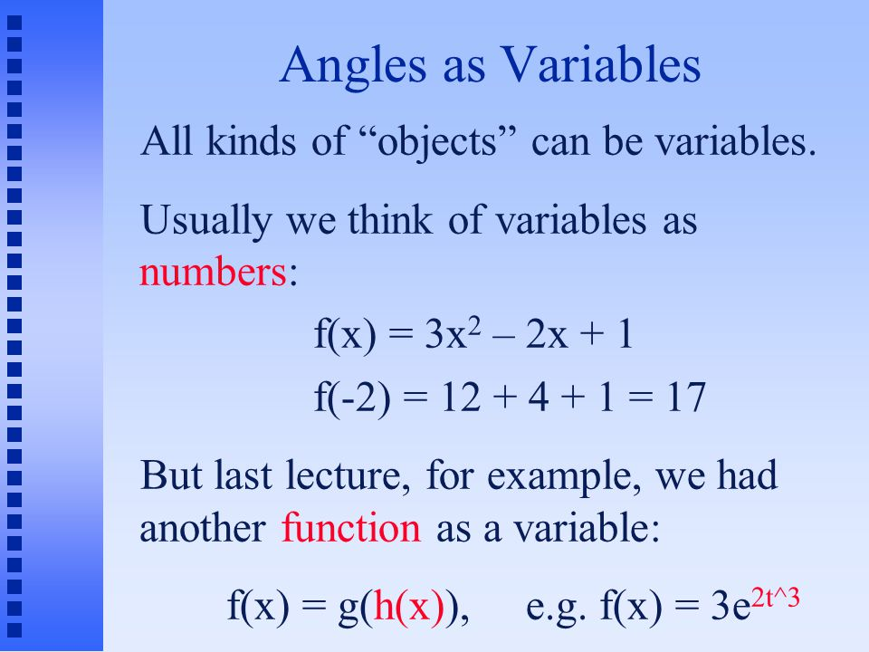 Angles as Variables All kinds of objects can be variables.