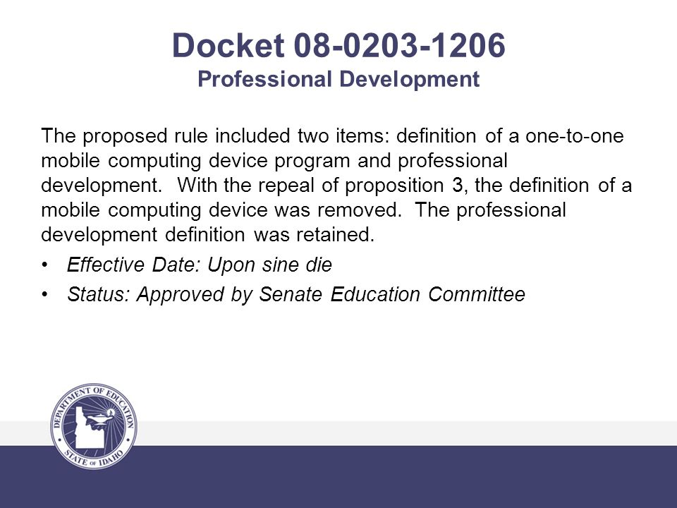 Docket 08-0203-1206 Professional Development The proposed rule included two items: definition of a one-to-one mobile computing device program and professional development.