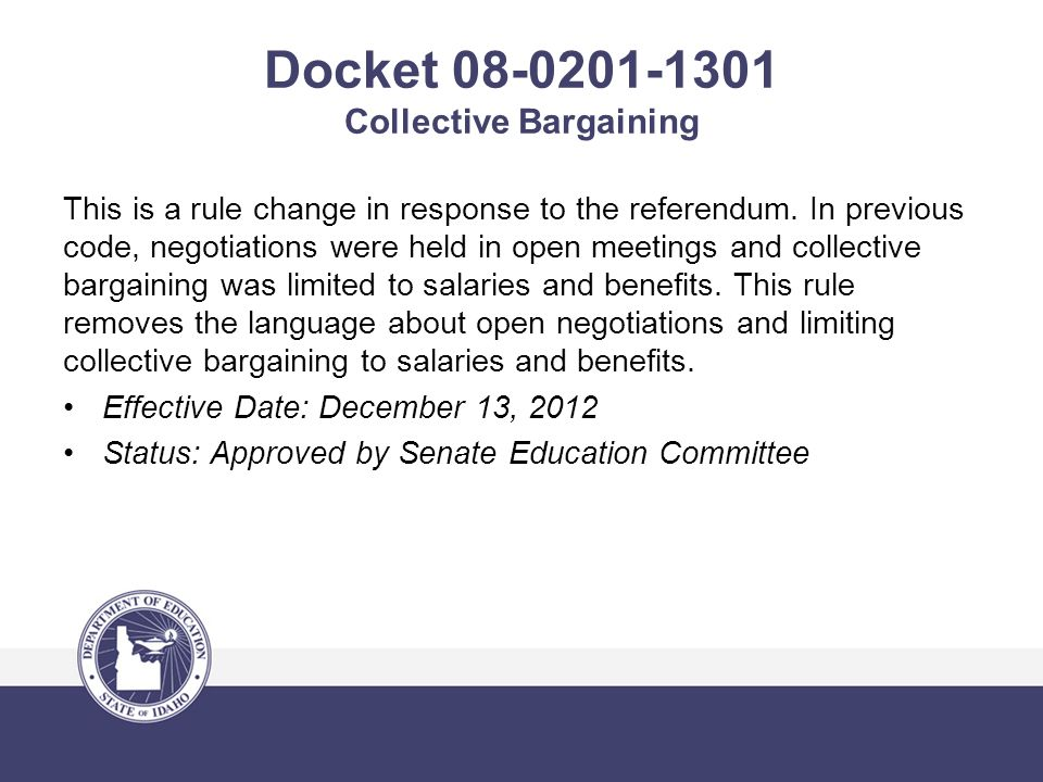 Docket 08-0201-1301 Collective Bargaining This is a rule change in response to the referendum. In previous code, negotiations were held in open meetin