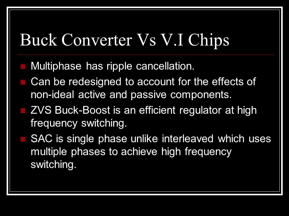 Buck Converter Vs V.I Chips Multiphase has ripple cancellation.