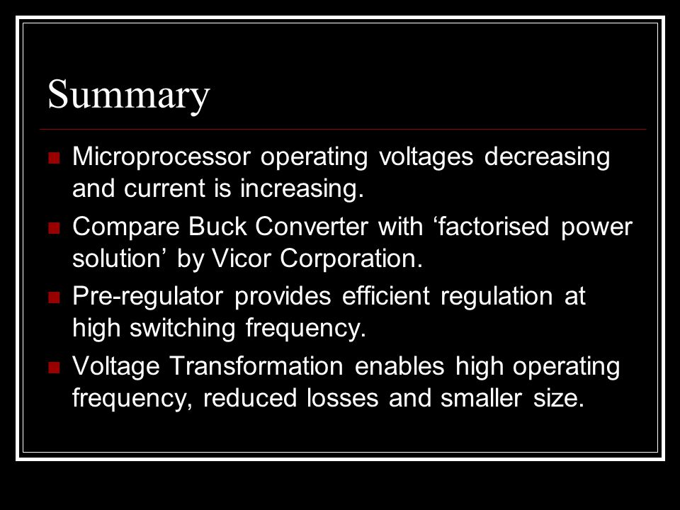Summary Microprocessor operating voltages decreasing and current is increasing.