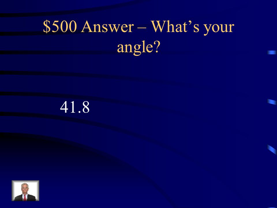 $500 Question – What's your angle Solve for x. Round to the nearest tenth. 9 6 x 90º