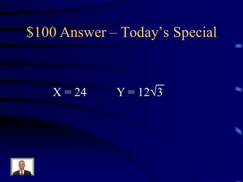 $100 Question – Today's Special Solve for x & y. 60  12 x y