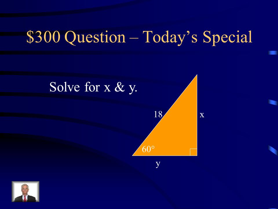 $200 Answer – Today's Special X = 12  2 Y = 12