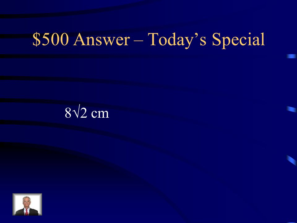 $500 Question – Today's Special Solve for y. 45  16 y