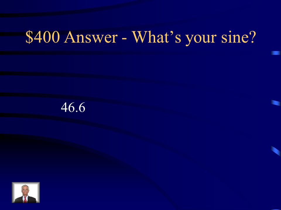$400 Question - What's your sine Solve for x to the nearest tenth. 31  x