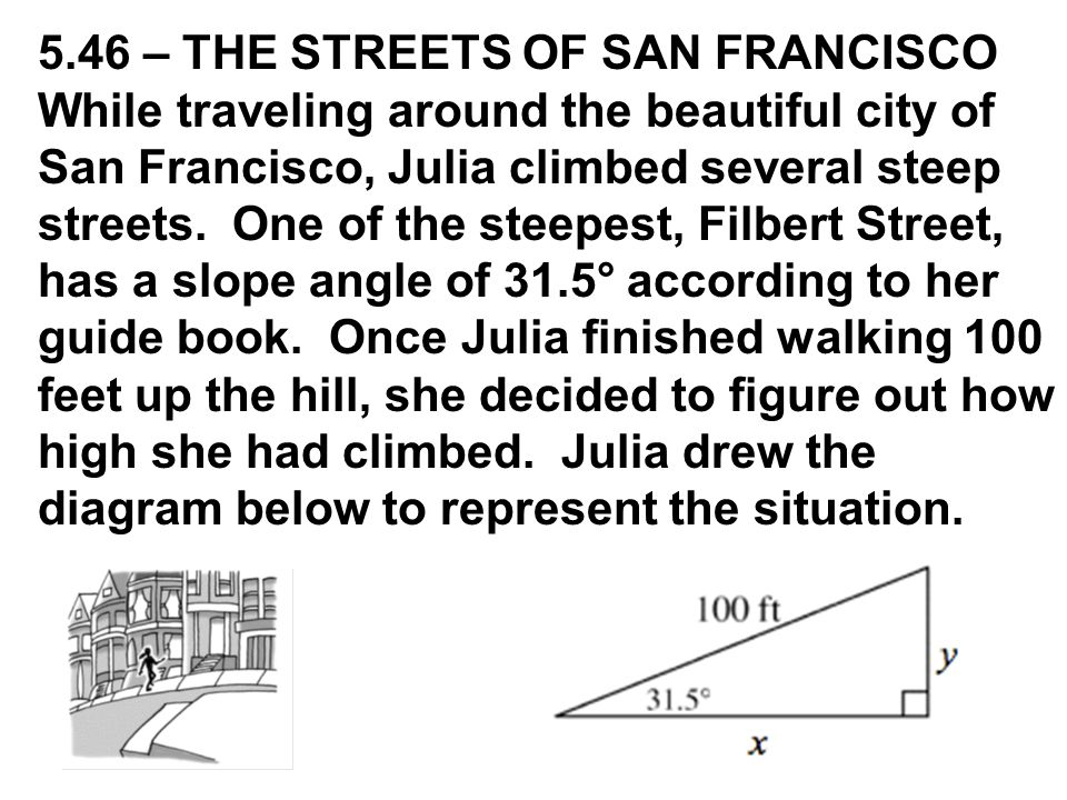 5.46 – THE STREETS OF SAN FRANCISCO While traveling around the beautiful city of San Francisco, Julia climbed several steep streets.