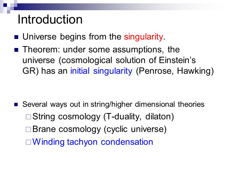 Introduction Universe begins from the singularity.