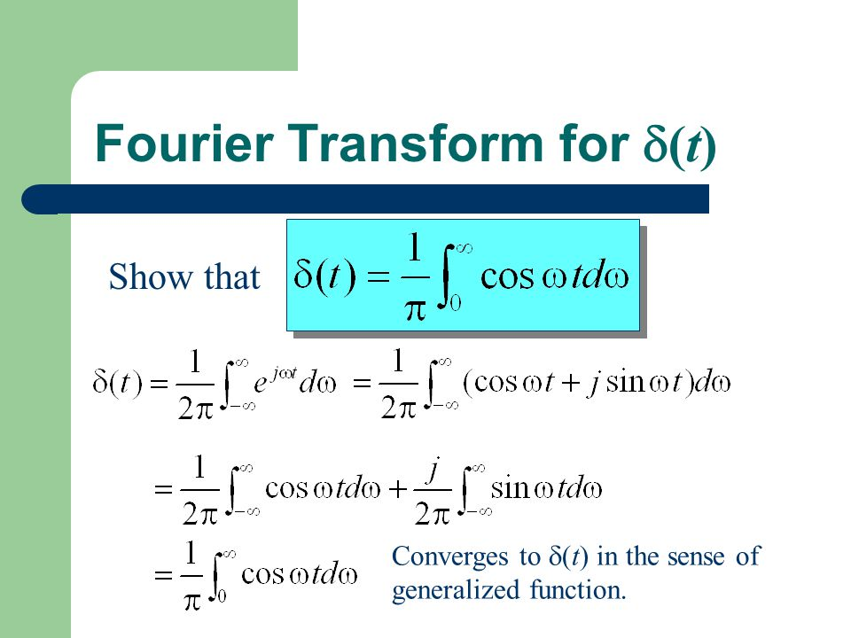 Fourier Transform for  (t) Show that Converges to  (t) in the sense of generalized function.