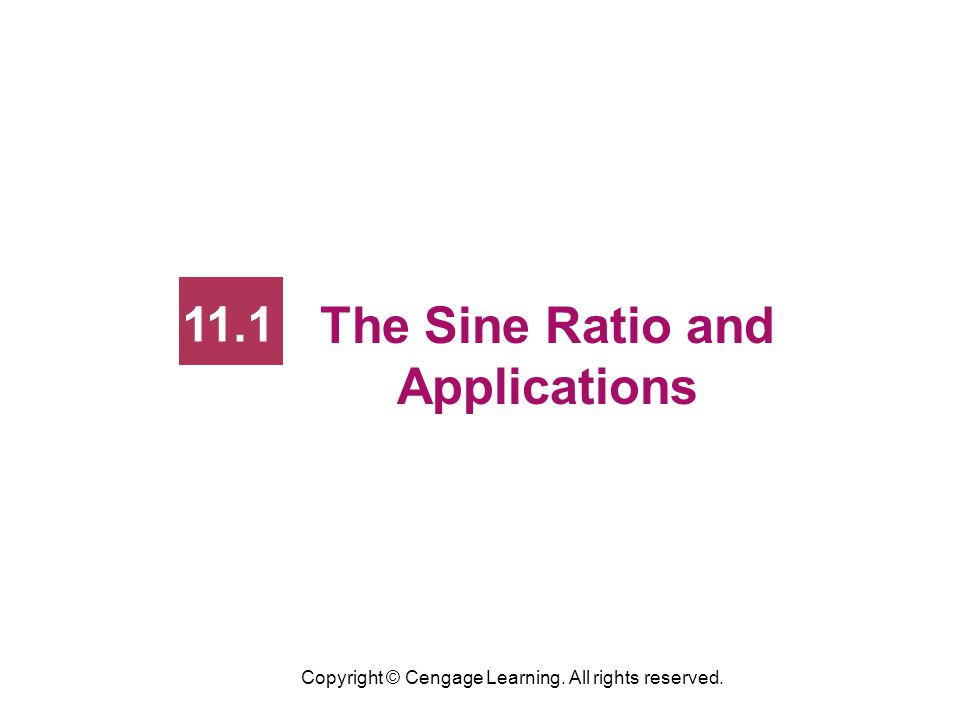 13 The Sine Ratio and Applications Recall that an angle bisector of one angle of a triangle divides the opposite side into two segments that are proportional to the sides forming the bisected angle.